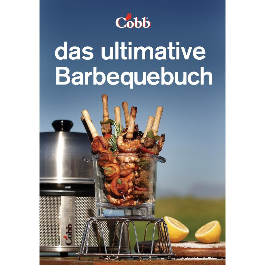 Cobb Kochbuch - Das ultimative Barbequebuch